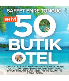 Saffet Emre Tonguç - 50 Butik Otel