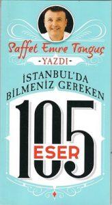 Saffet Emre Tonguç - İstanbul'da Bilmeniz Gereken 105 Eser