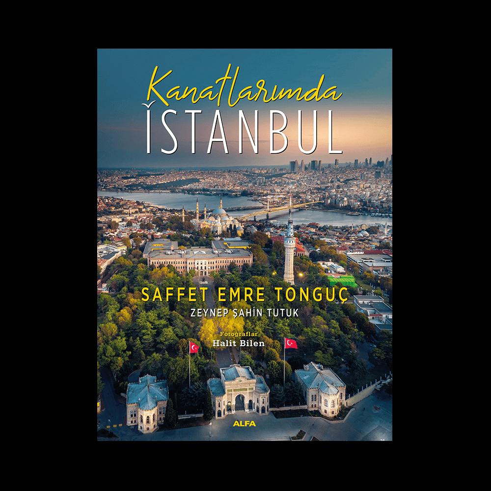 Saffet Emre Tonguç - Kanatlarımda İstanbul Kitaplar