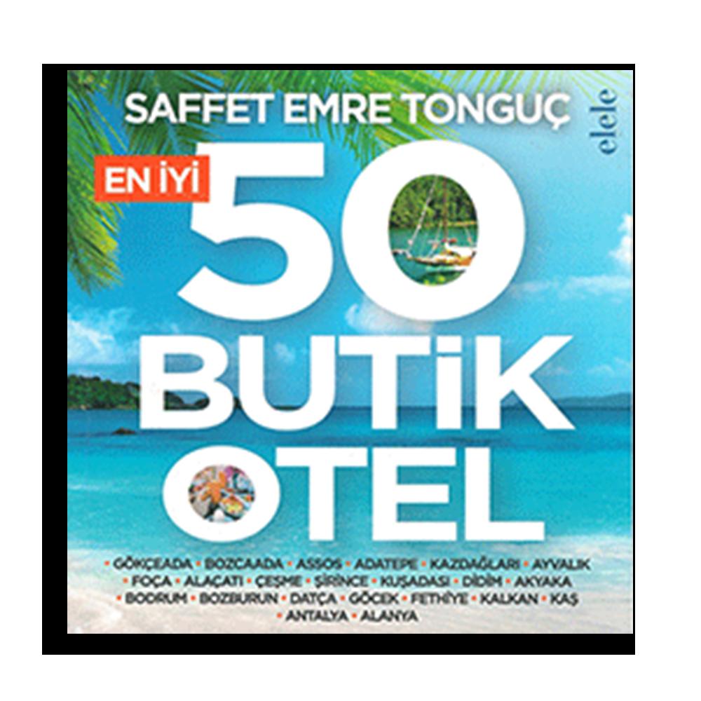 Saffet Emre Tonguç - En iyi 50 Butik Otel Kitaplar